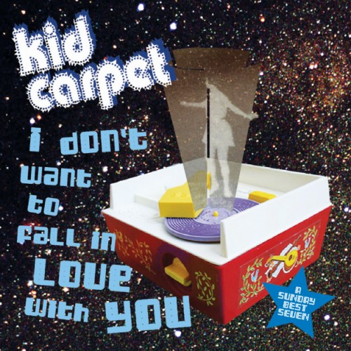 061 - SBESTS61 - KID CARPET - I DON'T WANT TO FALL IN LOVE WITH YOU