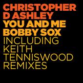 068 - SBEST68D - CHRISTOPHER D ASHLEY - YOU & ME BOBBY SOX (DIGITAL)