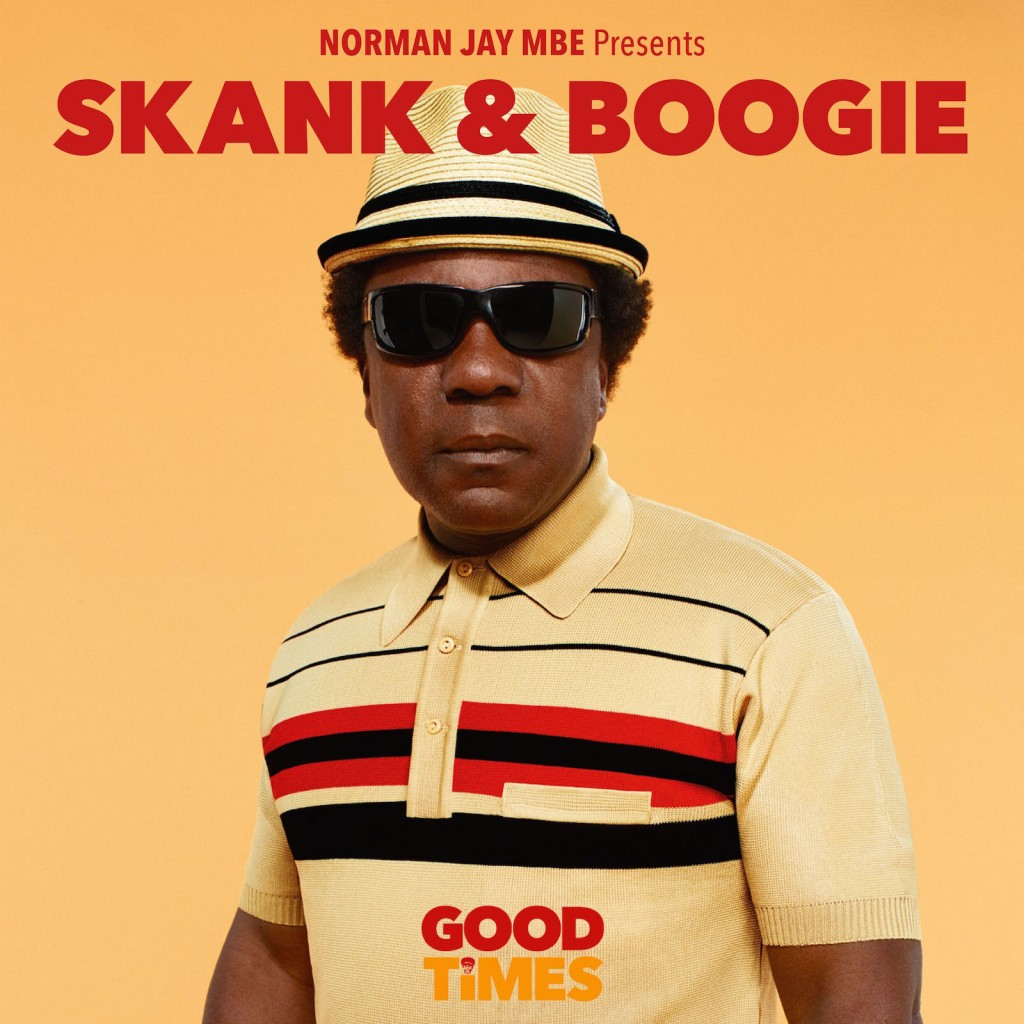 Norman Jay Good Times Skank and Boogie